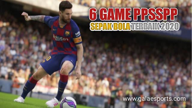 6 Game PPSSPP Sepak Bola Terbaik 2020 di Android