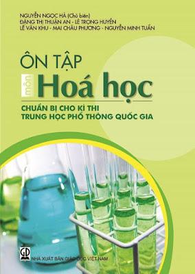 Ôn tập môn Hoá học chuẩn bị cho kì thi trung học phổ thông quốc gia - Nguyễn Ngọc Hà