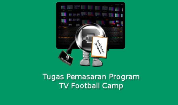 Tugas Pemasaran Program TV Football Camp