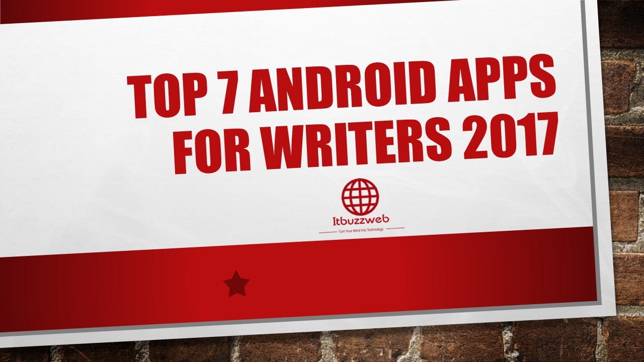 top 7 android apps for writers 2017 turn your mind so in this post i m going share some top android apps for writers hope this list will help you to choose some ideal writing app and increase your