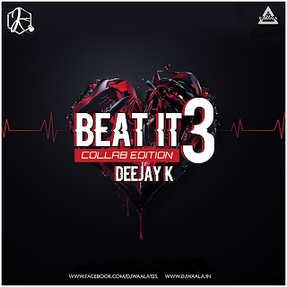BEAT IT VOL. 3 ( COLLAB EDITION ) - DEEJAY K