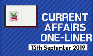 Current Affairs One-Liner: 13th September 2019