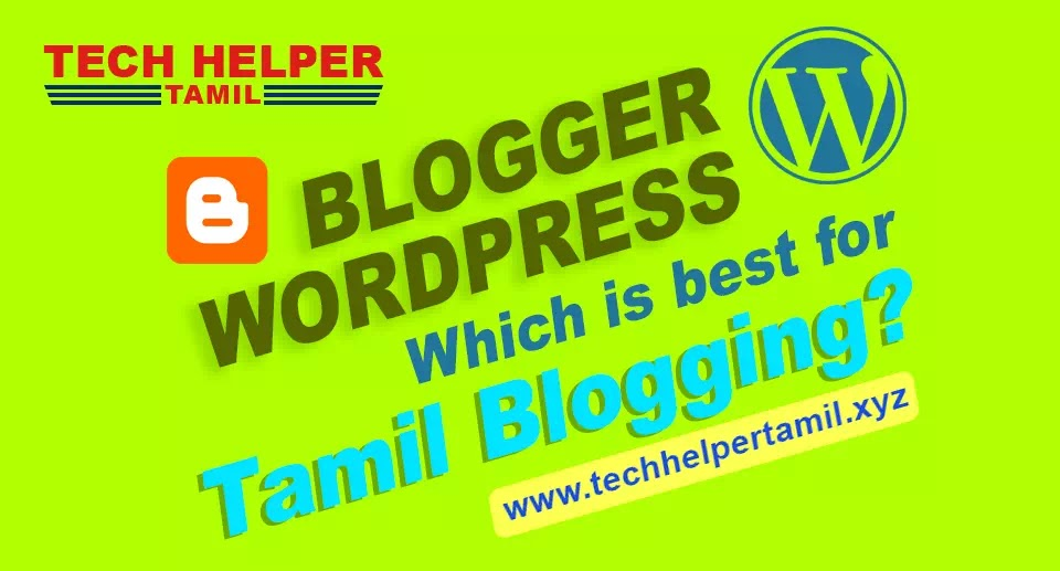 Blogger or WordPress which is Best for Blogging Tamil