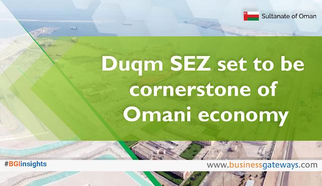 Duqm SEZ set to be cornerstone of Omani economy