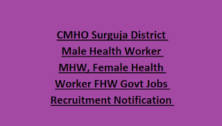 CMHO Surguja District Male Health Worker MHW, Female Health Worker FHW Govt Jobs Recruitment Notification 2018