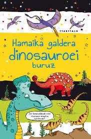 http://www.ttarttalo.eus/es/infantil/ficha-del-libro/hamaika-galdera-dinosauroei-buruz/khan-sarah-/-horne-sarah-il./978-84-9843-675-4