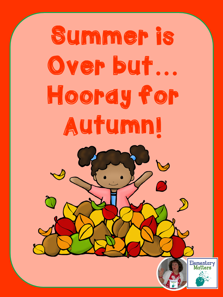 It's time to let go of summer, but hooray for Autumn: It's a great time of year! Here are some freebies, book ideas, and resources to help your students enjoy the season!
