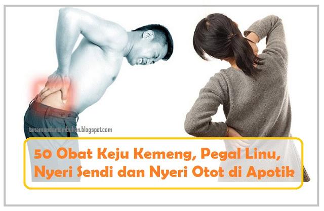 50 Obat Keju Kemeng, Pegal Linu, Nyeri Sendi dan Nyeri Otot di Apotik