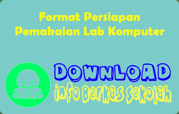 Format Persiapan Pemakaian Lab Komputer
