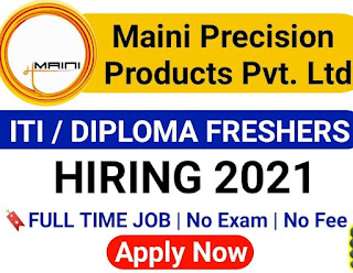Maini Precision Products Pvt Ltd Recruitment 2021 For ITI and Diploma Holders   Jobs Openings For VMC / CNC Operator