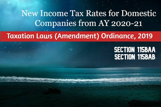 New Income Tax Rates for Domestic Companies from AY 2020-21