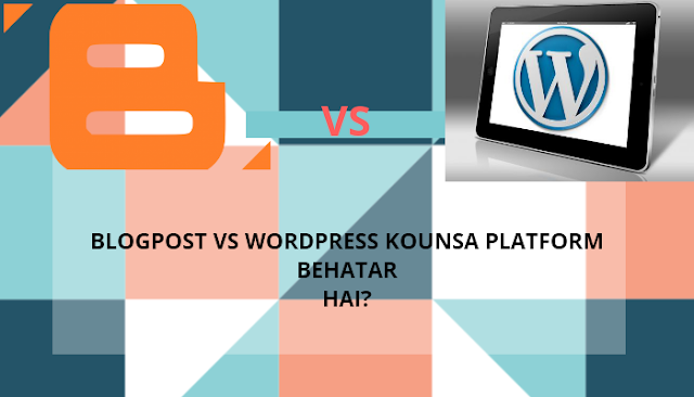 Blogpost Vs WordPress: Which Is Better In Hindi