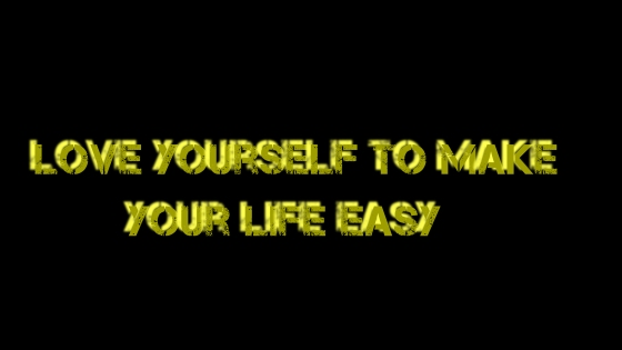 love-yourself-to-make-your-life-easy