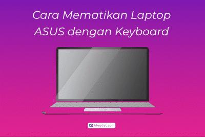 Cara Mematikan Laptop ASUS dengan Keyboard