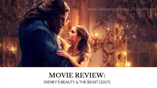 Disney's Beauty & the Beast (2017) || Movie Review