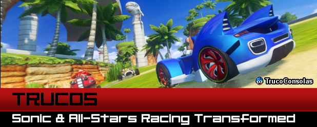 trucos sonic all stars racing transformed
