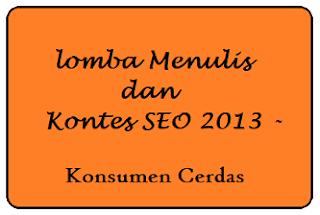 lomba Menulis dan Kontes SEO 2013 - Konsumen Cerdas