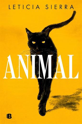 Animal | Leticia Sierra | Ediciones B
