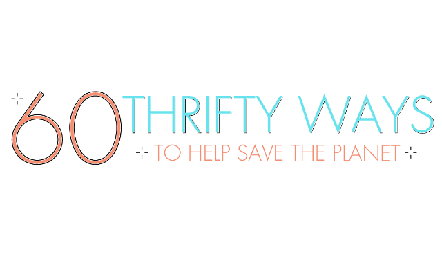 60 Thrifty Ways You Can Help Save the Planet on Earth Day