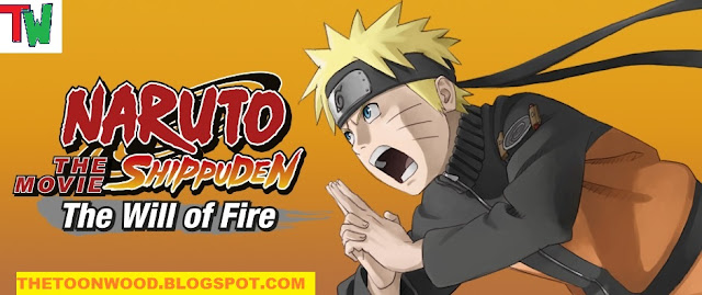 "Watch Online And Download Naruto Shippuden Sixth Movie ""Naruto Shippuden The Movie: The Will Of Fire (2009)"" In Hindi Subbed Full Movie In HD"