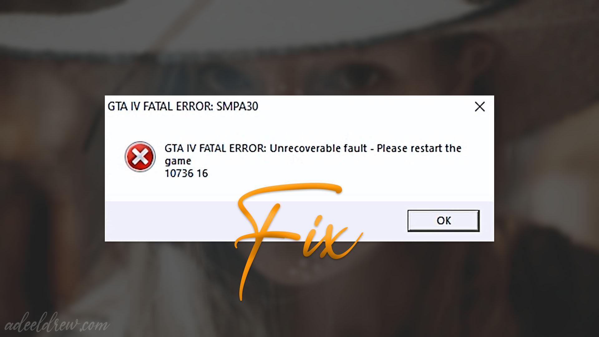 How to Fix GTA 4 Fatal Error: SMPA30 in Grand Theft Auto IV - GTA IV FATAL ERROR: Unrecoverable fault restart the game 10736 16 gta 4 error connecting to server police gta 4 error 2000 gta 4 error fix gta 4 error 0xc00007b gta 4 error code 1 gta 4 error code 7002.1 gta 4 error in script gta 4 error resc10 gta 4 error application failed to launch gta 4 all error fix crack gta 4 all error fix gta 4 application error 0xc00007b gta 4 an error occurred when unpacking unarc.dll gta 4 application error gta 4 activation error gta 4 application error 2000 gta 4 error binkw32.dll gta 4 bex error fix gta 4 error side by side configuration incorrect gta 4 black screen error gta 4 bad image error gta 4 error the ordinal 43 could not be located gta 4 error the ordinal 42 could not be located gta 4 error code 1001 gta 4 error code 1014 gta 4 error could not run gtaiv.exe gta 4 error code 2000 gta 4 error code resc10 gta 4 error dfa did not initialize properly gta 4 error d3dx9_31.dll gta 4 error dsound.dll gta 4 error d3d gta 4 error dd3d30 gta 4 error dd3d50 gta 4 error d3dx9_37.dll gta 4 error during installation gta 4 error entry point not found gta 4 eflc error xlive dll gta 4 eflc error gta 4 exe error gta 4 exception error gta 4 fatal error efc20 gta 4 fatal error efc20 windows 10 gta 4 fatal error efc20 fix gta 4 error failed to start application 2000 gta 4 error fixer gta 4 error fatal gta 4 error fix dll gta 4 fatal error ws10 gta 4 fatal error rmn60 gta 4 fatal error resc10 gta 4 error graphics gta 4 error graficos gta 4 graphics error fix gta 4 save game error gta 4 fatal error please restart game gta 4 fatal error reinstall the game gta 5 error guard 4 gta 4 g r error how to fix gta 4 error how to fix gta 4 error its side by side configuration how to fix gta 4 error resc10 gta iv hud error gta 4 fatal error hatası gta 4 error 2000 hatası çözümü gta 4 fatal error hatası çözümü gta 4 crc error hatası çözümü gta 4 error installation gta 4 error invalid resource detected g