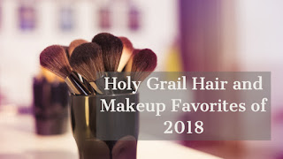 Holy Grail Hair and Makeup Favorites of 2018