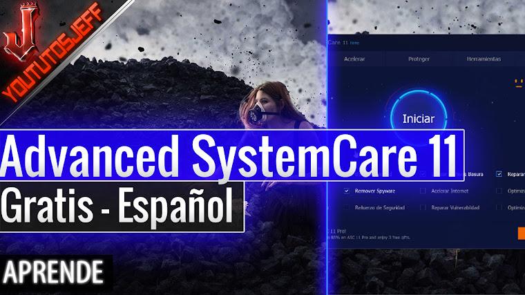Como Descargar Advanced SystemCare 11 Gratis Español
