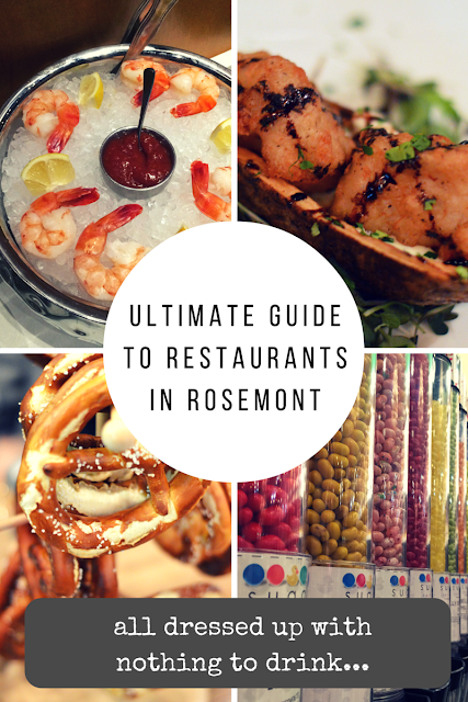 Ultimate Guide to Restaurants in Rosemont | all dressed up with nothing to drink...