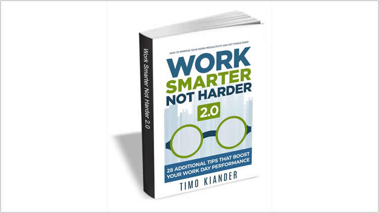 Work Smarter Not Harder 2.0 - 100% Free eBook