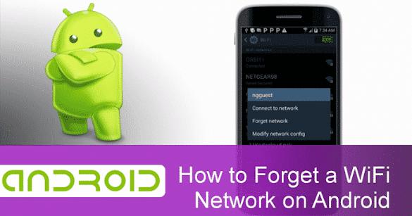 Cara Lupa Koneksi WiFi Tersimpan Di Perangkat Android Apa Pun