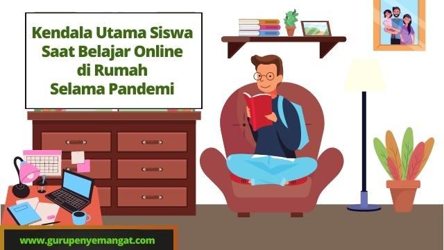 Hambatan Siswa Saat Belajar Online di Rumah