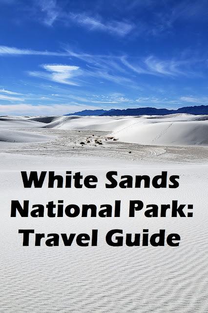 white sands national park travel guide