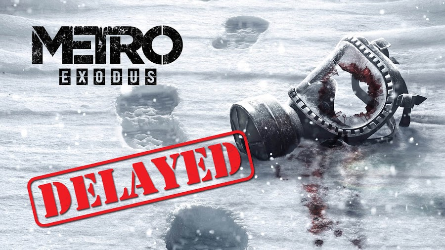 metro exodus delayed release date