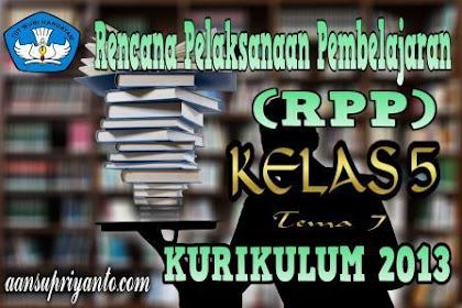 RPP Tema 7 Kelas 5 Kurikulum 2013