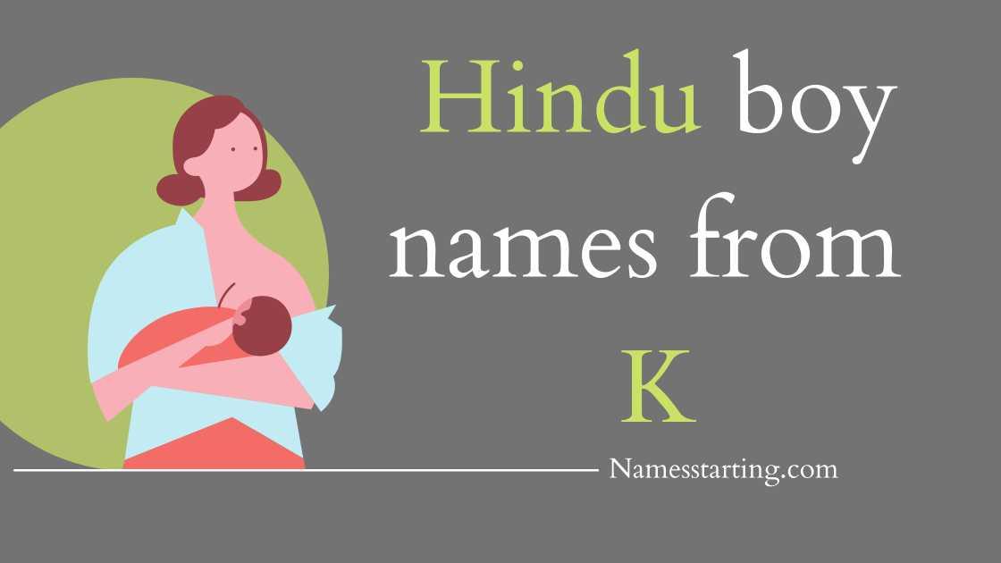 Hindu boy names starting with K, modern hindu baby boy names starting with k, hindu baby boy names starting with k, unique boy names starting with k, unique baby boy names starting with k, indian names from k for boy