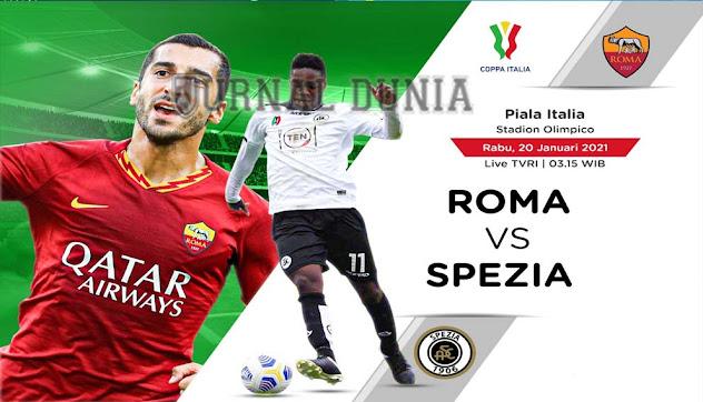 Prediksi Roma vs Spezia, Rabu 20 Januari 2021 Pukul 03.15 WIB @TVRI