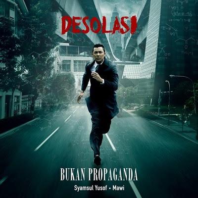 Syamsul Yusof & Mawi - Bukan Propaganda (OST Desolasi)