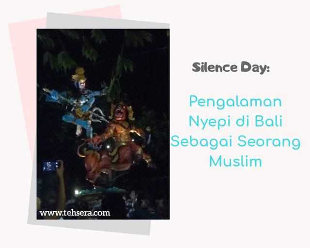 pengalaman nyepi di bali sebagai seorang muslim