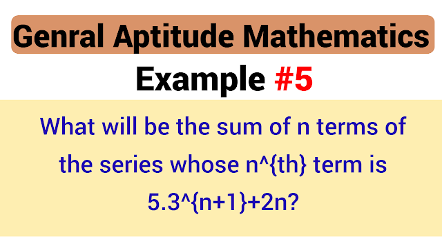 What will be the sum of n terms of the series whose $n^{th}$ term is $5.3^{n+1}+2n$?