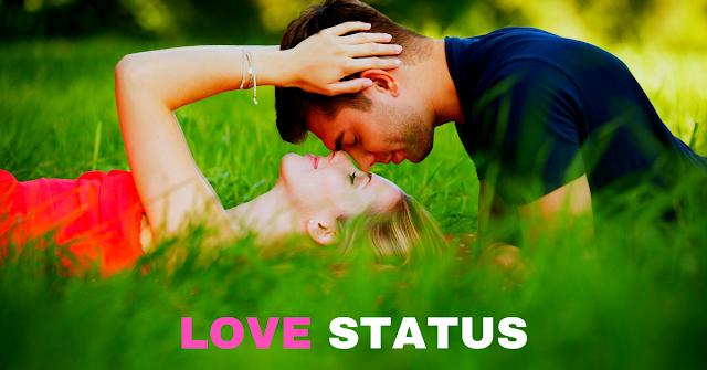 love song status , love status