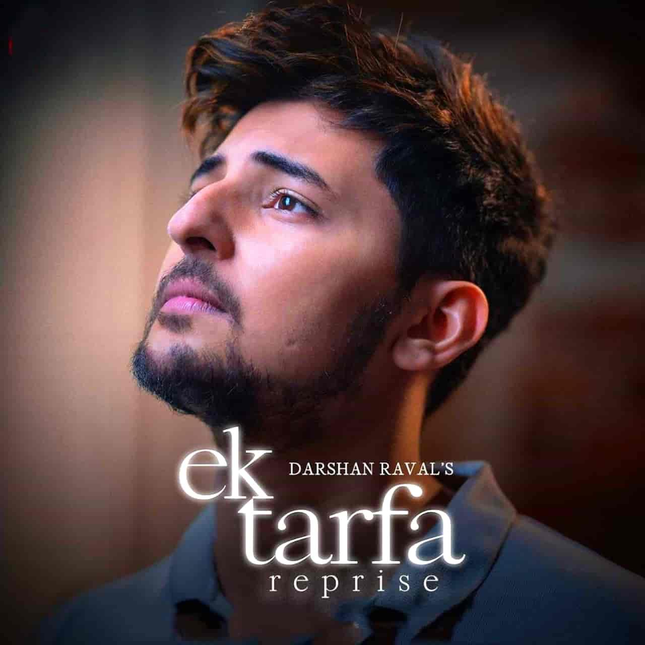 Ek Tarfa Reprise Love Hindi Song Image By Darshan Raval