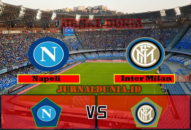 Prediksi Napoli vs Inter Milan , Senin 19 April 2021 Pukul 01.45 WIB
