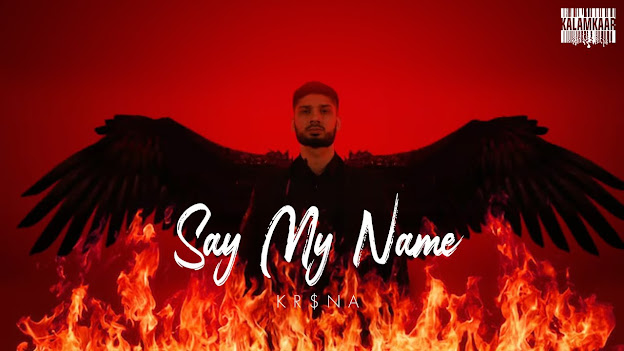 KR$NA - SAY MY NAME SONG LYRICS | KALAMKAAR Lyrics Planet