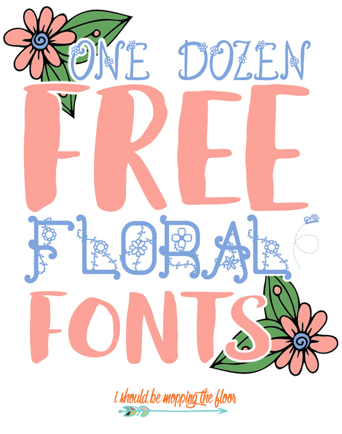 I Should Be Mopping The Floor Free Cute Fonts With Flowers