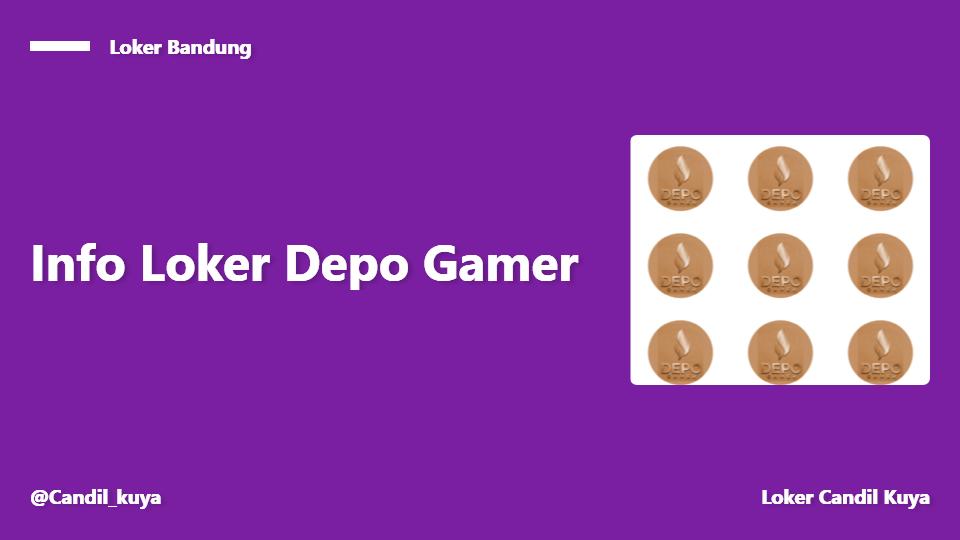 Lowongan Kerja Depo Gamer Agustus 2021