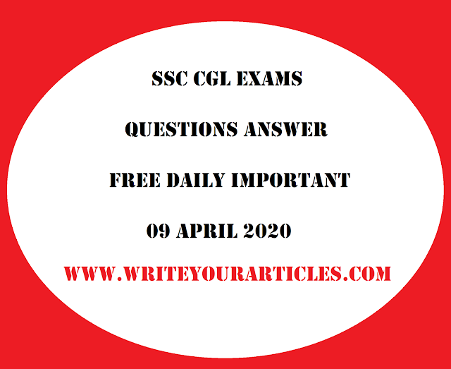 SSC CGL Exams Questions Answer Free Daily Important 09 APRIL 2020