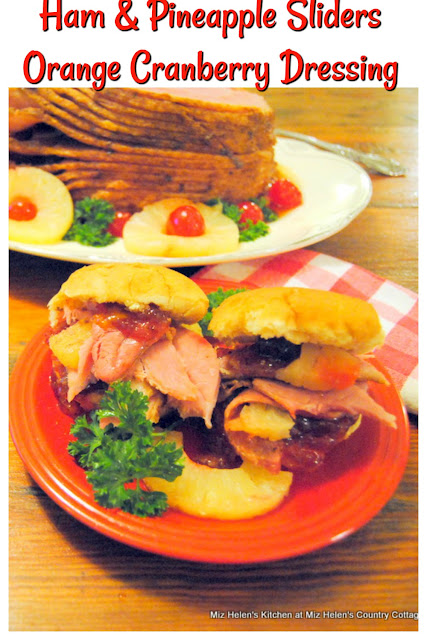 Ham and Pineapple Sliders With Orange Cranberry Dressing