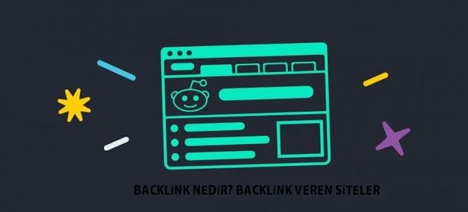 Backlink Nedir? Ücretsiz Backlink Veren Siteler