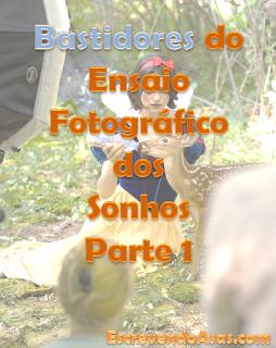 Bastidores do Ensaio Fotográfico dos Sonhos - Parte 1