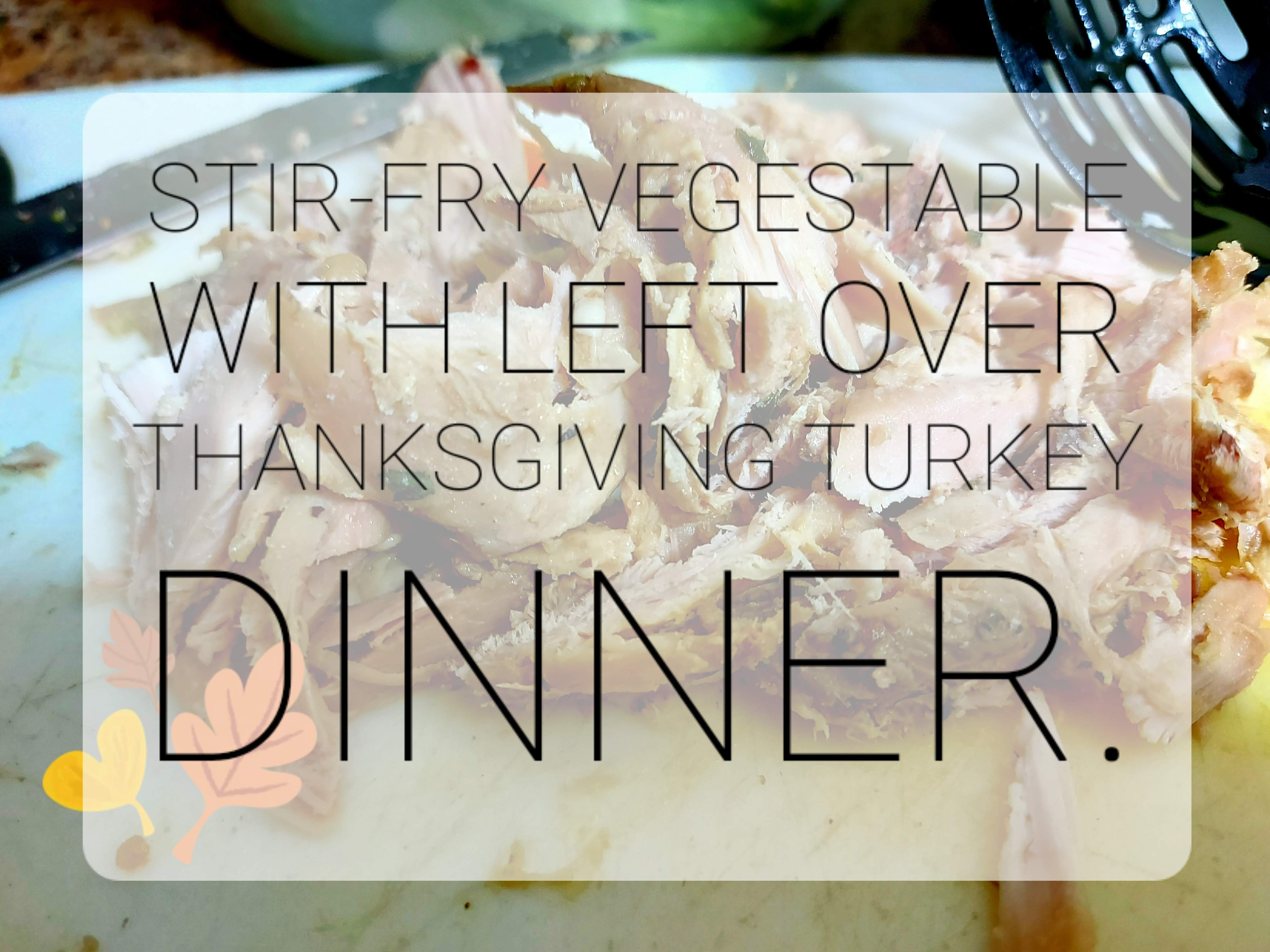 """Hope everyone had a wonderful time Thanksgiving with their family. Any leftover turkey dinner from thanksgiving? Well, we do, yes! So here is the recipe that I created """"Stir-Fry Vegetable's w/Turkey"""". Maybe some of you already have this but this actually that just came up in my mind, LOL!"""